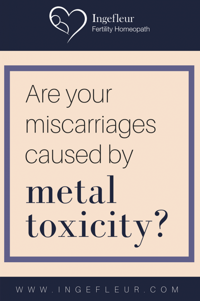 miscarriages caused by metal toxicity